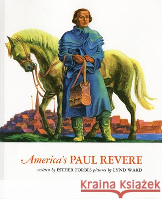 America's Paul Revere Esther Forbes Lynd Ward Lynd Ward 9780395249079 Houghton Mifflin Company