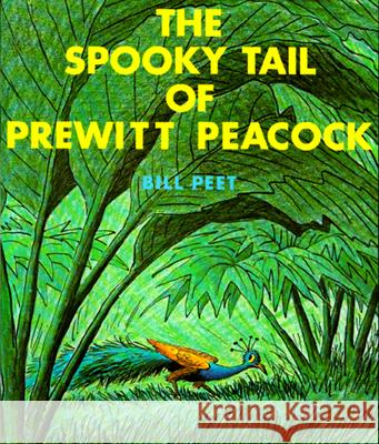 The Spooky Tail of Prewitt Peacock Bill Peet 9780395281598
