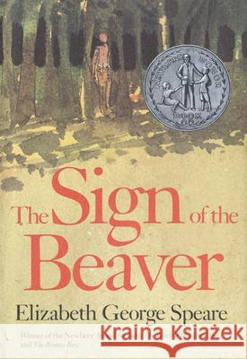 The Sign of the Beaver Elizabeth George Speare 9780395338902