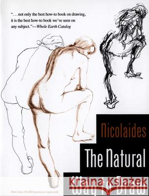 The Natural Way to Draw: A Working Plan for Art Study Kimon Nicolaides 9780395530078