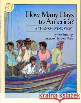 How Many Days to America?: A Thanksgiving Story Eve Bunting Beth Peck 9780395547779 Clarion Books