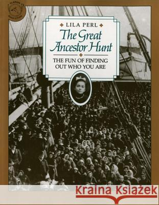 The Great Ancestor Hunt: The Fun of Finding Out Who You Are Lila Perl Erika Weihs 9780395547908