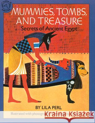Mummies, Tombs, and Treasure: Secrets of Ancient Egypt Lila Perl Erika Weihs 9780395547960
