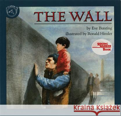 The Wall Eve Bunting Ronald Himler 9780395629772 Clarion Books