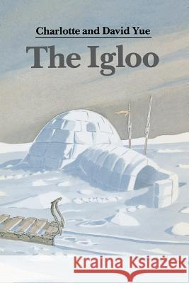 The Igloo Charlotte Yue David Yue 9780395629864