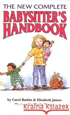 The New Complete Babysitter's Handbook Carol Barkin Martha Weston Elizabeth James 9780395665589 Clarion Books