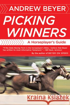 Picking Winners: A Horseplayer's Guide Andrew Beyer 9780395701324