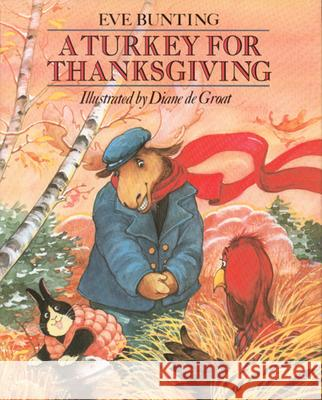 A Turkey for Thanksgiving Eve Bunting Diane d Diane Groat 9780395742129 Clarion Books