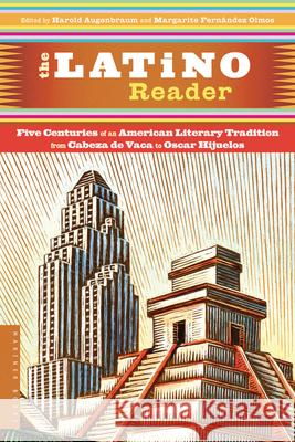The Latino Reader: An American Literary Tradition from 1542 to the Present Harold Augenbraum Margarite Fernande 9780395765289