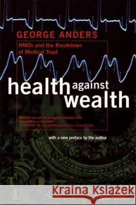 Health Against Wealth Pa George Anders 9780395822821