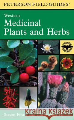 A Peterson Field Guide to Western Medicinal Plants and Herbs Steven Foster Christopher Hobbs Foster 9780395838068