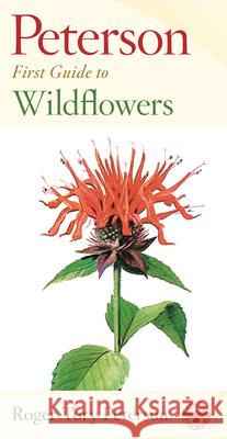 Peterson First Guide to Wildflowers of Northeastern and North-Central North America Christopher Leahy Mariner Books                            Roger Tory Peterson 9780395906675