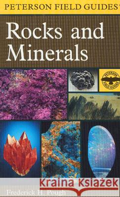 A Peterson Field Guide to Rocks and Minerals Frederick H. Pough Pough                                    Roger Tory Peterson 9780395910962