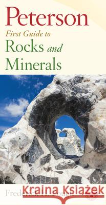 Peterson First Guide to Rocks and Minerals Frederick H. Pough Pough                                    Roger Tory Peterson 9780395935439