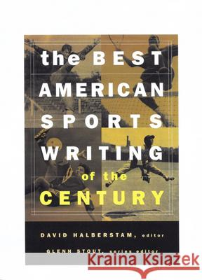The Best American Sports Writing of the Century David Halberstam Glenn Stout Glenn Stout 9780395945148 Mariner Books