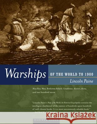 Warships of the World to 1900 Lincoln P. Paine 9780395984147