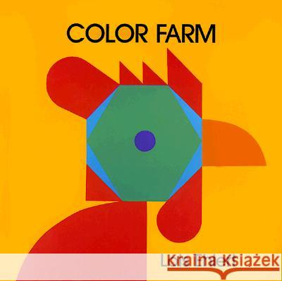 Color Farm Lois Ehlert Lois Ehlert 9780397324408