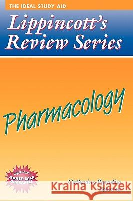 Lippincott's Review Series: Pharmacology Catherine Paradiso 9780397553273