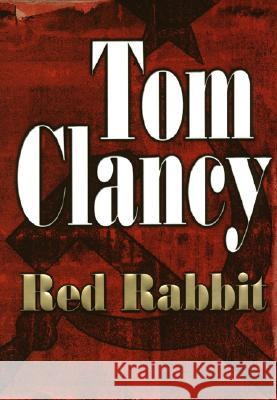 Red Rabbit Tom Clancy 9780399148705 Putnam Publishing Group