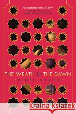 The Wrath & the Dawn Renee Ahdieh 9780399171611