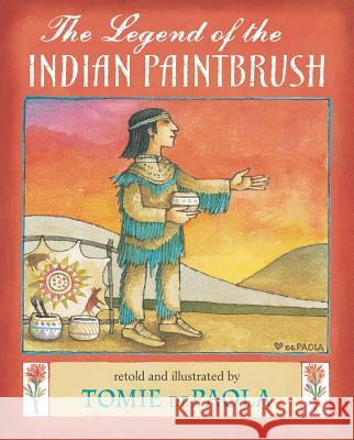 The Legend of the Indian Paintbrush Tomie dePaola Tomie dePaola 9780399215346 Putnam Publishing Group