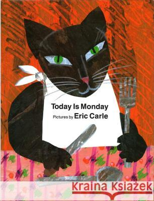 Today Is Monday Eric Carle King-Smith 9780399219665