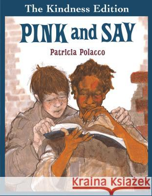 Pink and Say Patricia Polacco 9780399226717 Philomel Books