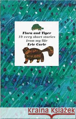 Flora and Tiger Eric Carle Ayliffe 9780399232039