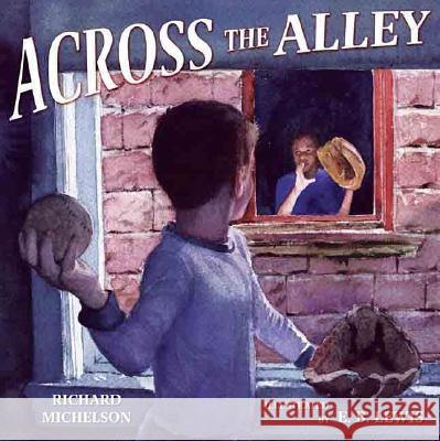 Across the Alley Richard Michelson E. B. Lewis 9780399239700