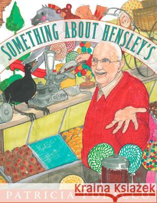 Something about Hensley's Patricia Polacco 9780399245381