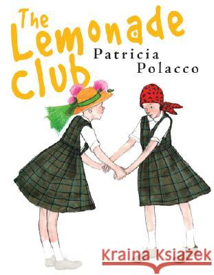 The Lemonade Club Patricia Polacco Patricia Polacco 9780399245404