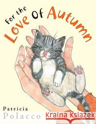 For the Love of Autumn Patricia Polacco Patricia Polacco 9780399245411