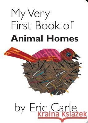 My Very First Book of Animal Homes Eric Carle 9780399246470