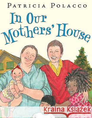 In Our Mothers' House Patricia Polacco Patricia Polacco 9780399250767