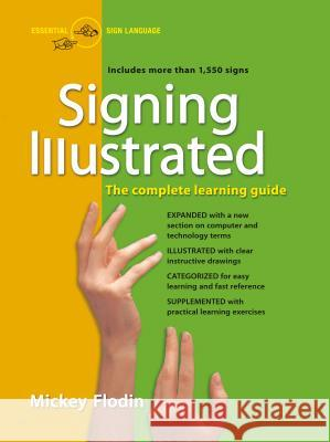 Signing Illustrated: The Complete Learning Guide Mickey Flodin 9780399530418