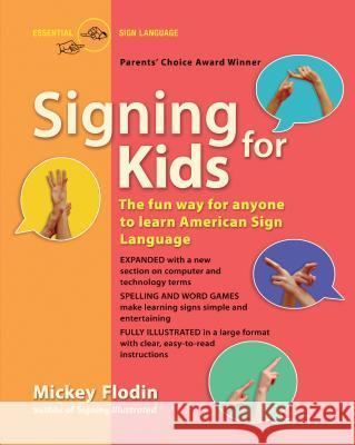 Signing for Kids: The Fun Way for Anyone to Learn American Sign Language, Expanded Mickey Flodin 9780399533204