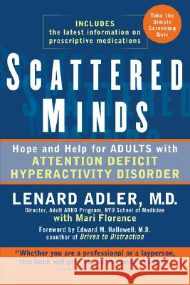 Scattered Minds: Hope and Help for Adults with Attention Deficit Hyperactivity Disorder Lenard Adler Mari Florence 9780399533402