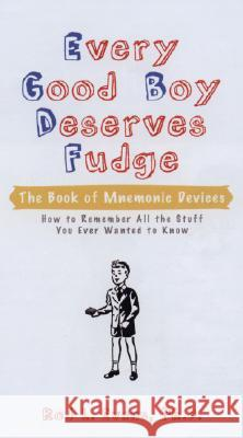Every Good Boy Deserves Fudge: The Book of Mnemonic Devices Rod L. Evans 9780399533518