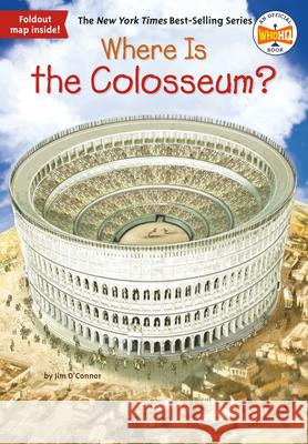 Where Is the Colosseum? Jim O'Connor John O'Brien David Groff 9780399541902