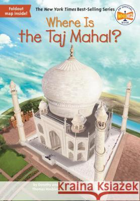 Where Is the Taj Mahal? Dorothy Hoobler Thomas Hoobler John Hinderliter 9780399542145