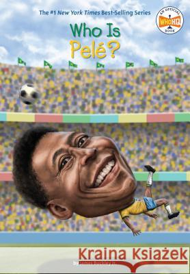 Who Is Pele? James Buckley Andrew Thomson 9780399542619