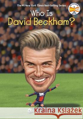 Who Is David Beckham? Ellen Labrecque Who Hq 9780399544040