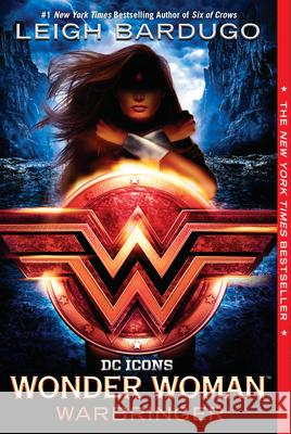 Wonder Woman: Warbringer Leigh Bardugo 9780399549762