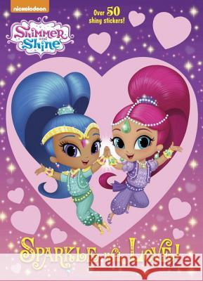 Sparkle with Love! (Shimmer and Shine) Golden Books                             Golden Books 9780399557910