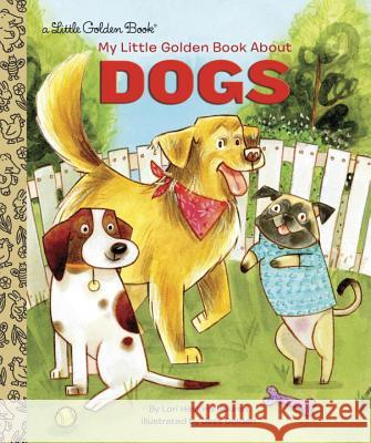 My Little Golden Book about Dogs Haskins Houran Lori 9780399558139