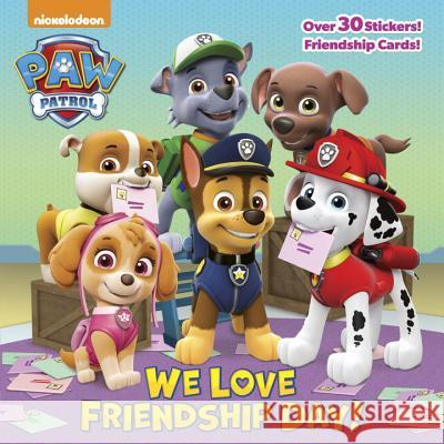 We Love Friendship Day! (Paw Patrol) Random House                             Mike Jackson 9780399558771
