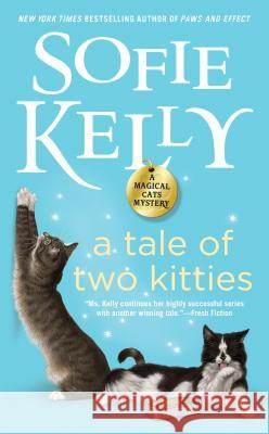 A Tale of Two Kitties Sofie Kelly 9780399585593
