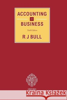 Accounting in Business R. J. Bull Lindsey M. Lindley David A. Harvey 9780406500564
