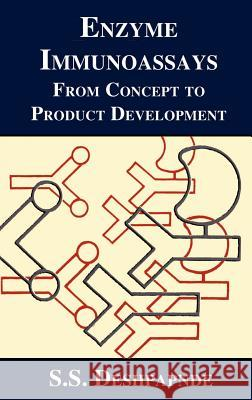 Enzyme Immunoassays: From Concept to Product Development S. S. Deshpande 9780412056017