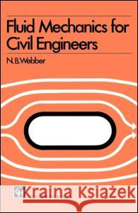 Fluid Mechanics for Civil Engineers: Si Edition Spon                                     N. B. Webber Norman Bruton Webber 9780412106002 Spon E & F N (UK)